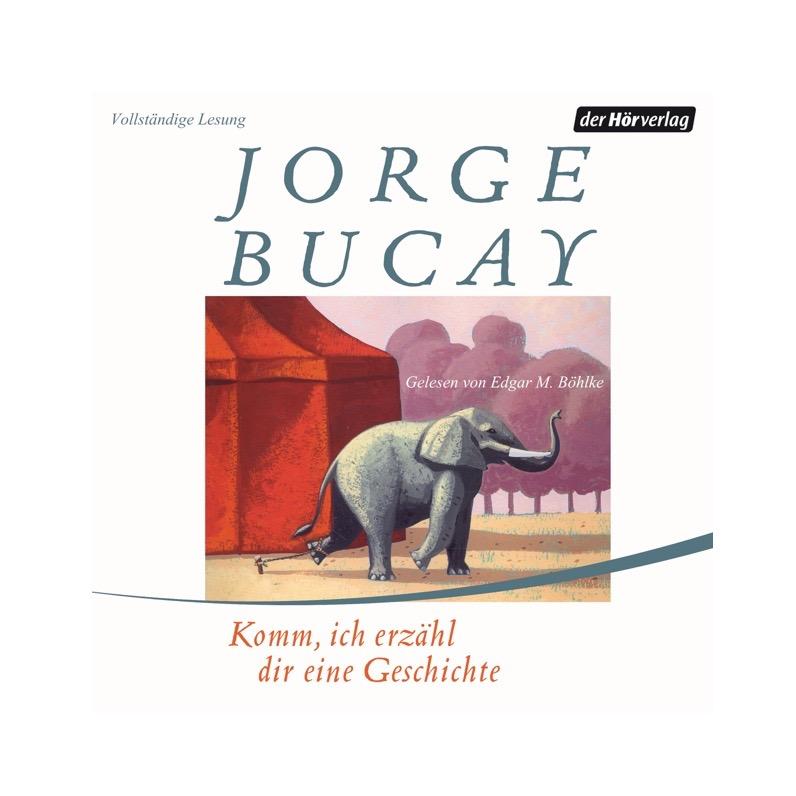 Komm ich erzähl dir eine Geschichte von Jorge Bucay bei Random House