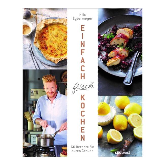 Einfach gut kochen von Nils Egtermeyer