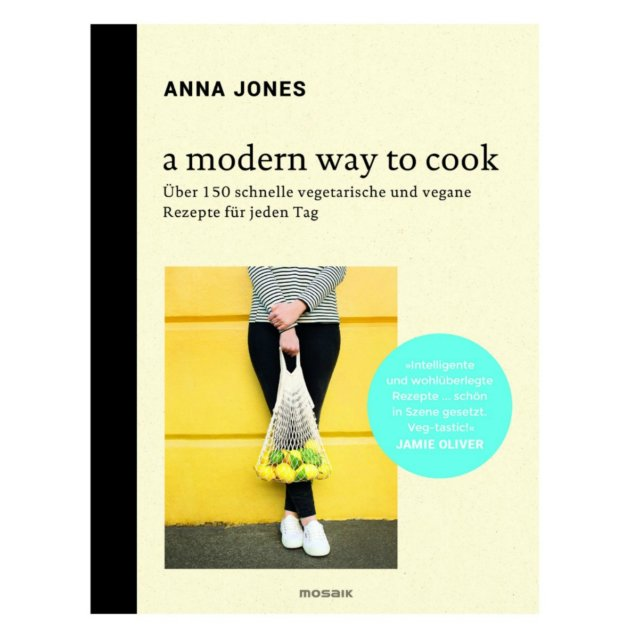 A Modern Way to Cook von Anna Jones