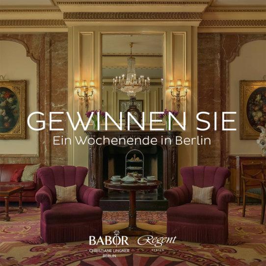 Gewinnspiel mit dem Hotel Regent Berlin und Babor Lingner o m