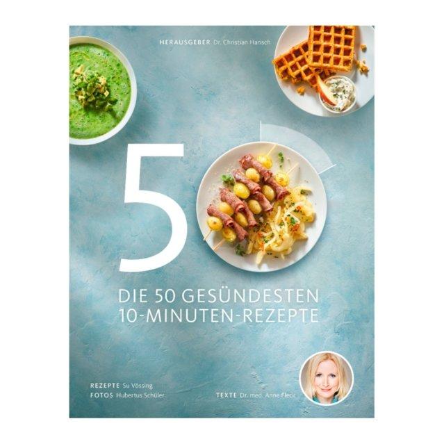 Cover Die 50 gesündesten 10-Minuten-Rezepte