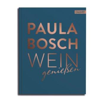 Wein Genießen_Weinratgeber Paula Bosch_Callwey Verlag