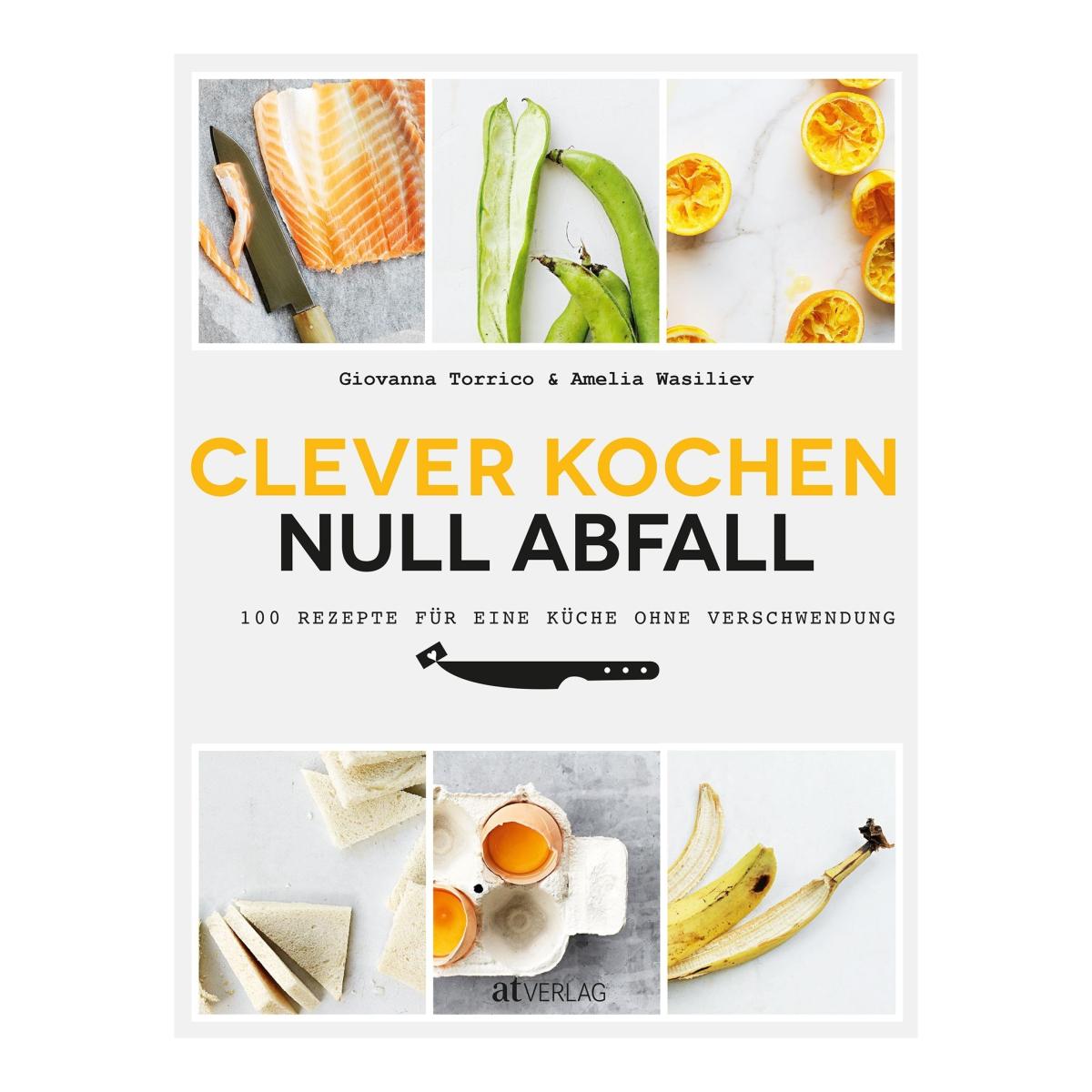 Clever Kochen Null Abfall Kochbuch