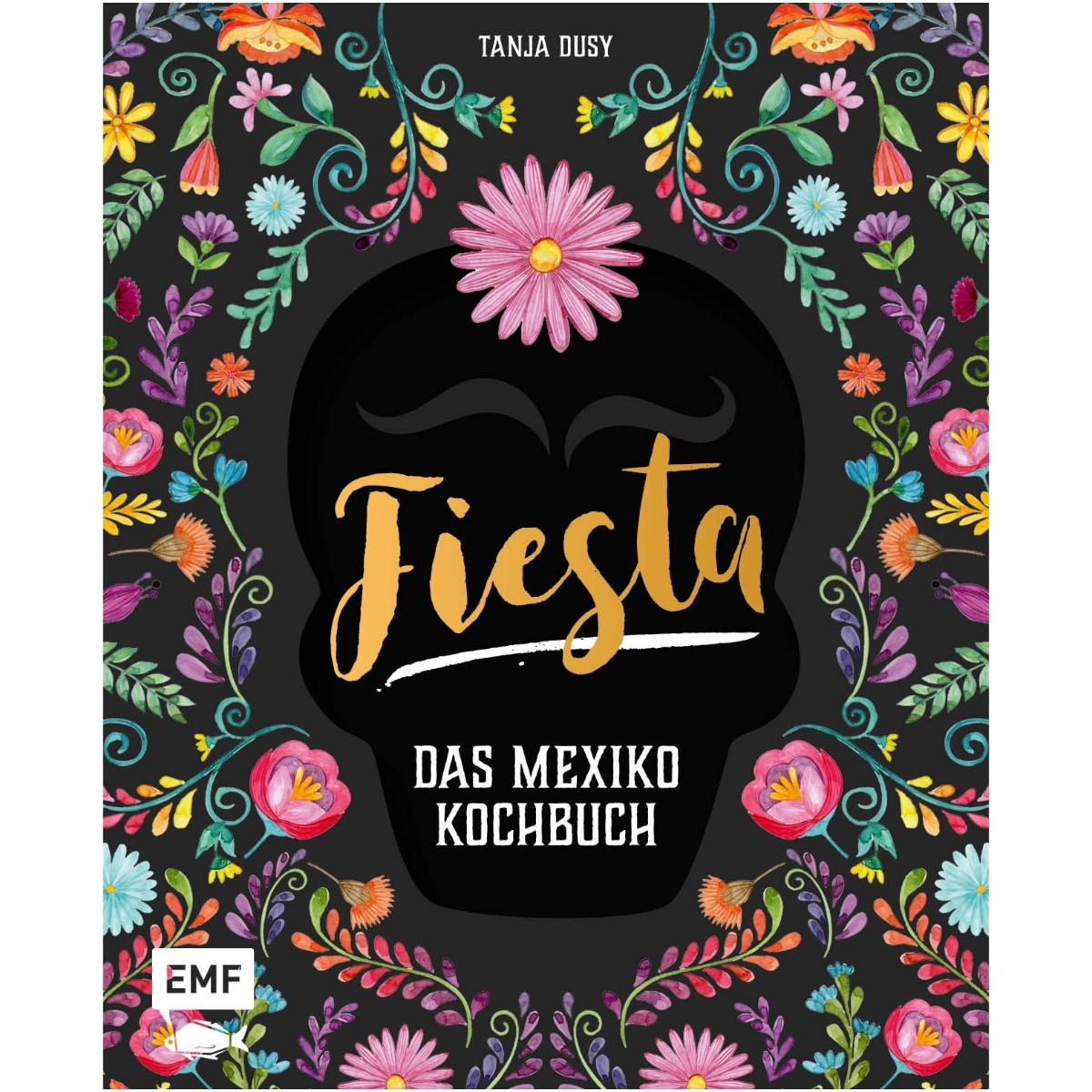 Fiesta _ Das Mexiko Kochbuch