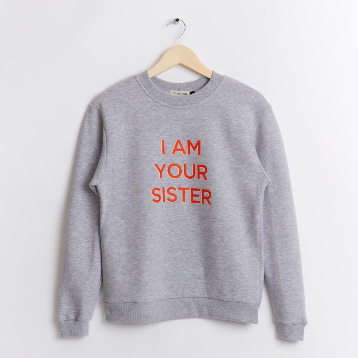 I am your Sister Sweatshirt