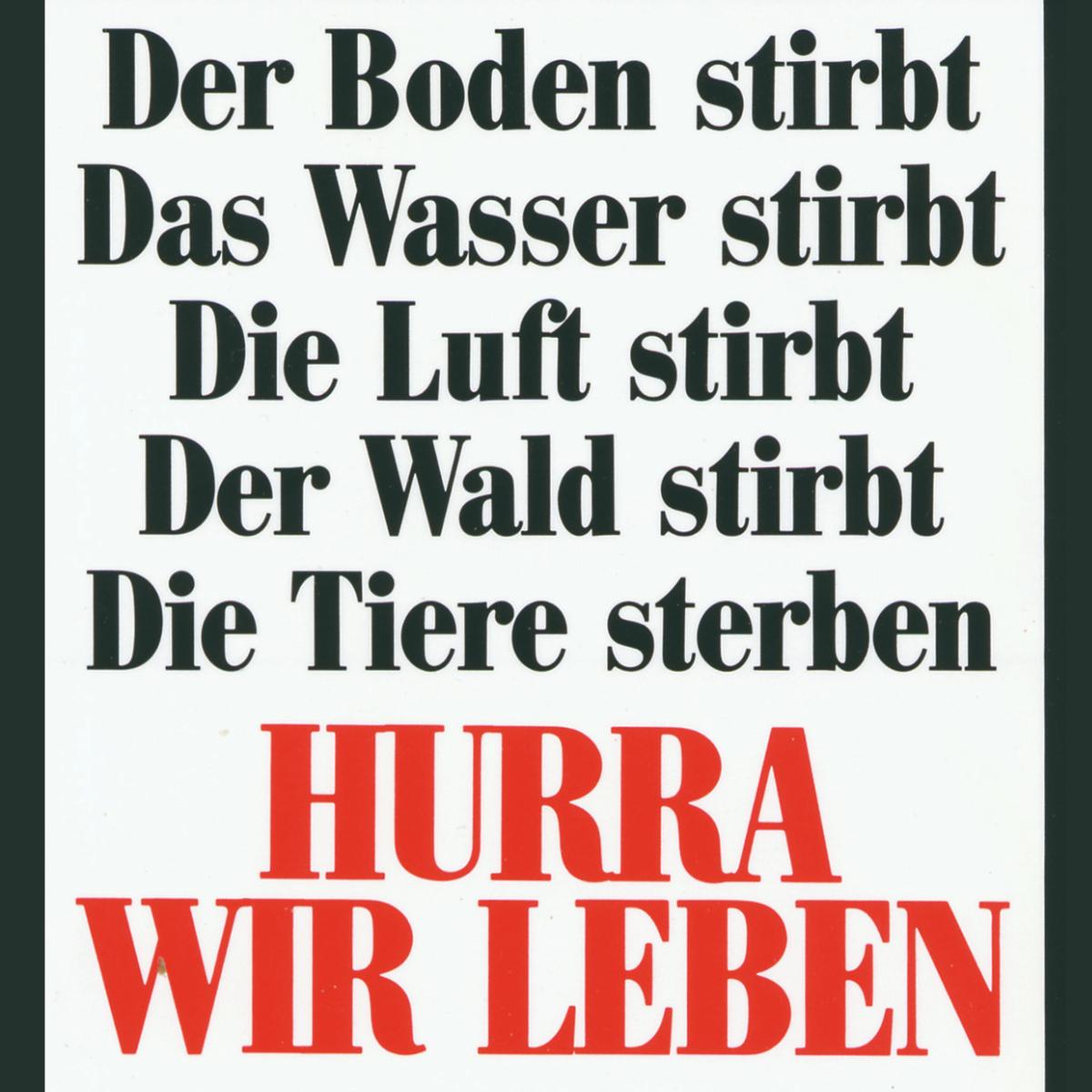 Klaus Staeck, Hurra wir leben, 1984Offestdruck auf Papier, 84,1 x 59,4 cmStaatliche Museen zu Berlin, Nationalgalerie2020 Schenkung Klaus Staeck Klaus Staeck VG Bild-Kunst, Bonn 2021